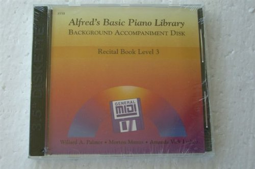 Alfred's Basic Piano Library Background Accompaniment Disk - Recital Book Level 3 - General MIDI Disc - Willard A Palmer