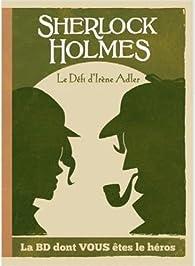 Sherlock Holmes, tome 4 : Le Defi d'Irene Adler par  Ced