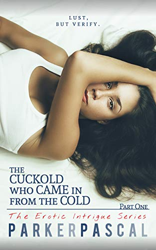 The Cuckold Who Came in from the Cold: Part One