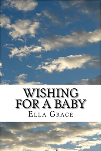 Wishing for a Baby: From Infertility to Natural Pregnancy after Age 40: Volume 1 (Conceiving Love)