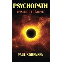 Psychopath: Inside the Mind of a Psychopath