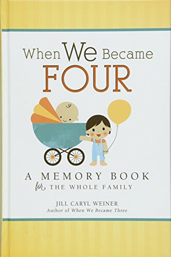 - When We Became Four: A Memory Book for the Whole Family