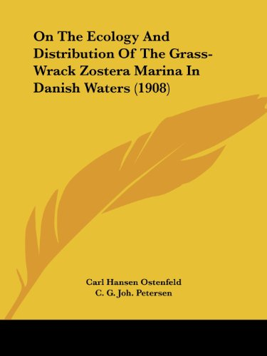 On The Ecology And Distribution Of The Grass-Wrack Zostera Marina In Danish Waters (1908)