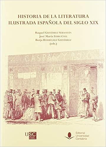 Historial de la Literatura Ilustrada Española del siglo XIX ...