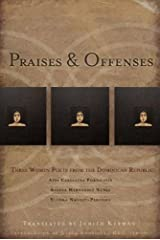 Praises & Offenses: Three Women Poets from the Dominican Republic (Lannan Translations Selection Series) Paperback