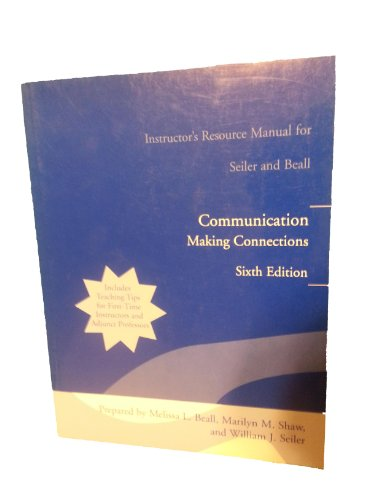 Communication Making Connections (Instructor's Resource Manual for Seiler and Beall)