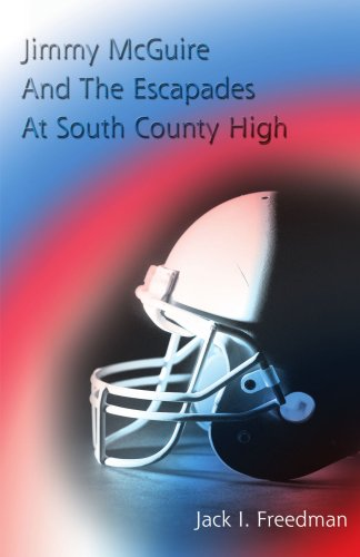 Read Online Jimmy McGuire And The Escapades At South County High pdf