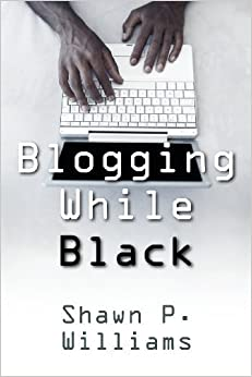 Book Blogging While Black by Shawn P. Williams (2011-10-28)