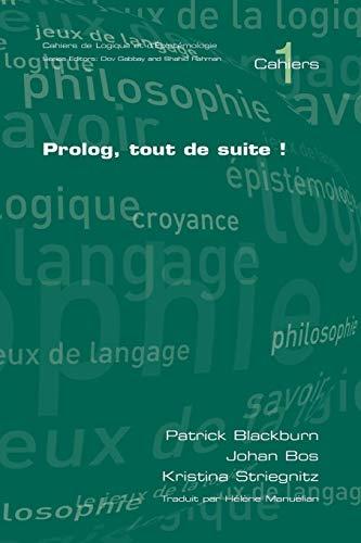 PROLOG, Tout de Suite! (Cahiers) (French Edition)