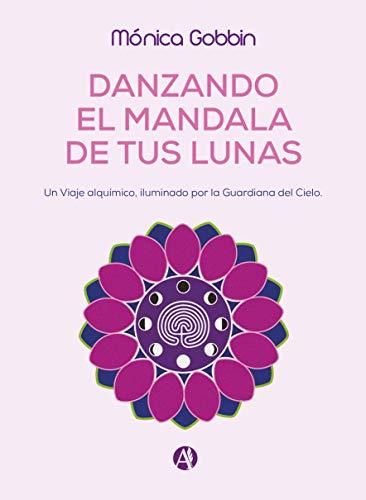 Danzando el Mandala de tus Lunas: Un Viaje alquímico, iluminado por la Guardiana del