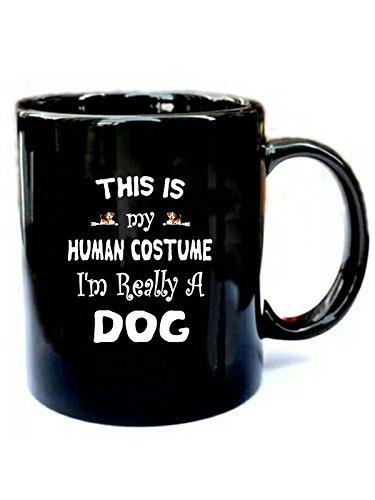 I'm Really a Dog Halloween - Funny Gift Black 11oz Ceramic Coffee Mug