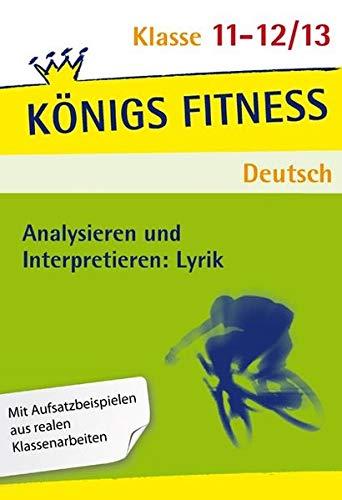 Königs Fitness: Analysieren und Interpretieren: Lyrik - Abitur