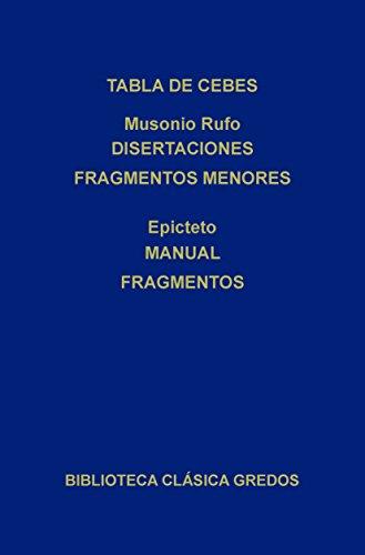 Tabla de Cebes - Musonio Rufo. Disertaciones fragmentos menores - Epicteto. Manual fragmentos (Biblioteca Clásica Gredos) (Spanish Edition)