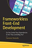 Frameworkless Front-End Development Front Cover