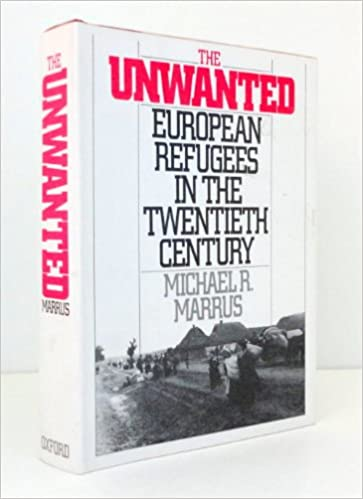 Book The Unwanted: European Refugees in the Twentieth Century
