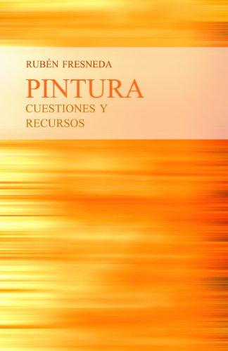 Descargar Libro Pintura. Cuestiones Y Recursos Rubén Fresneda