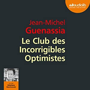 Le Club des Incorrigibles Optimistes | Livre audio