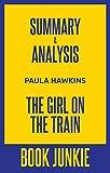 Summary & Analysis - The Girl on the Train: A Novel: by Paula Hawkins