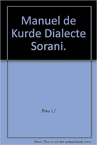 Amazon Fr Manuel De Kurde Dialecte Sorani Grammaire Textes De Lecture Vocabulaire Kurde Francais Et Francais Kurde Blau Livres