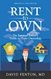 img - for Rent to Own: The Essential Renters Guide to Home Ownership book / textbook / text book