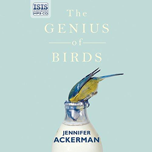 The Genius of Birds - Jennifer Ackerman - Unabridged