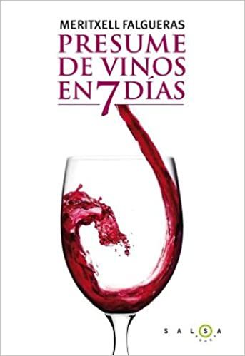 Presume de vinos en 7 dias (SALSA): Meritxell Falgueras: 9788496599789: Amazon.com: Books