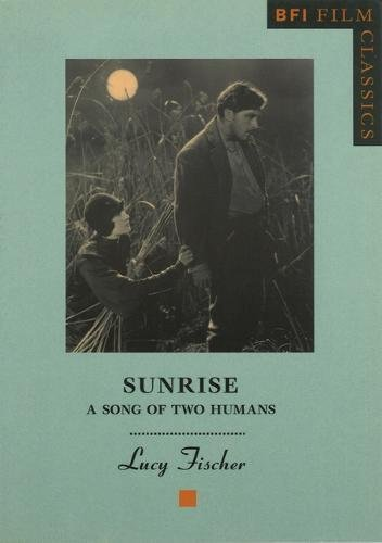 Sunrise: A Song of Two Humans (BFI Film Classics)