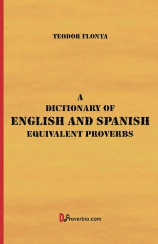 A Dictionary of English and Spanish Equivalent Proverbs by CreateSpace Independent Publishing Platform