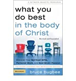img - for What You Do Best In The Body Of Christ - Discover Your Spiritual Gifts, Personal Style & God-give Passion - Revised & Expanded book / textbook / text book
