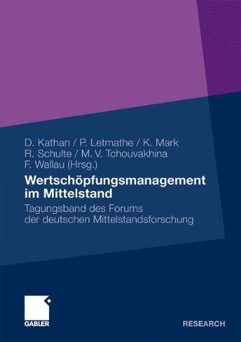 Wertschöpfungsmanagement im Mittelstand: Tagungsband des Forums der deutschen Mittelstandsforschung (German Edition)