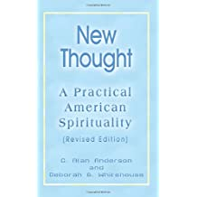 New Thought: A Practical American Spirituality (Revised Edition)
