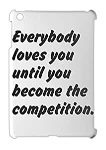 Everybody loves you until you become the competition. iPad mini - iPad mini 2 plastic case