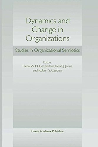 Dynamics and Change in Organizations: Studies in Organizational Semiotics (Studies in Organisational Semiotics, 3.) Pdf