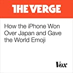 How the iPhone Won Over Japan and Gave the World Emoji | Sam Byford