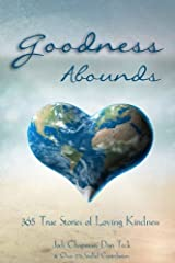 Goodness Abounds: 365 True Stories of Loving Kindness (365 Book Series) (Volume 4) Paperback