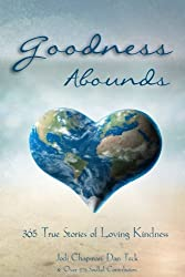 Goodness Abounds: 365 True Stories of Loving Kindness (365 Book Series) (Volume 4)