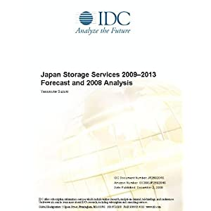 Japan Storage Software 2009-2013 Forecast and 2008 Analysis Yasusuke Suzuki