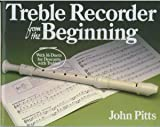 Treble Recorder from the Beginning, John Pitts, 0174105061