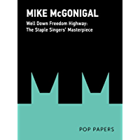 Well Down Freedom Highway: The Staple Singers' 1965 Masterpiece (Pop Papers Book 1) book cover