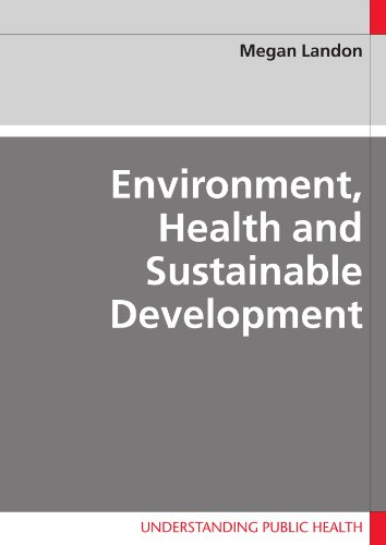 Environment, Health and Sustainable Development (Understanding Public Health)