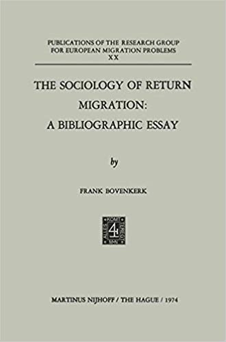 The Sociology of Return Migration: A Bibliographic Essay (Publications of the Research Group for European Migration Problems)