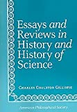 Essays and Reviews in History and History of Science, Charles Coulston Gillispie, 0871699656