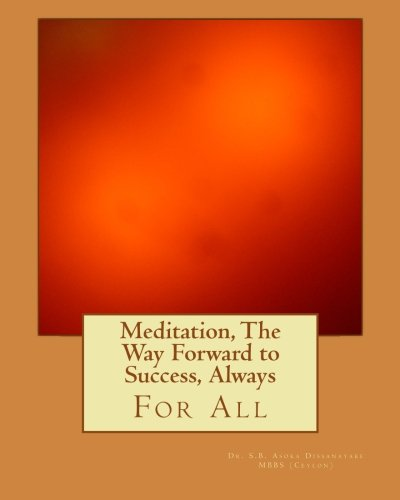 Meditation, The Way Forward to Success, Always: For All ebook