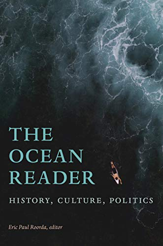 - The Ocean Reader: History, Culture, Politics (The World Readers)