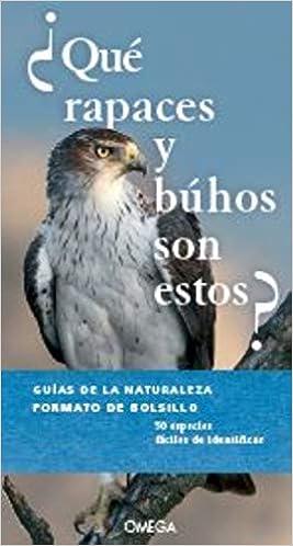 Qué Rapaces Y Búhos Son Estos? GUIAS DEL NATURALISTA: Amazon.es: DIERSCHKE, VOLKER, NIETO SILVA, EVA: Libros