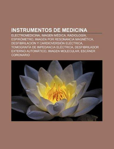 Instrumentos de Medicina: Electromedicina, Imagen Medica, Radiologia, Espirometro, Imagen Por Resonancia Magnetica by Fuente...