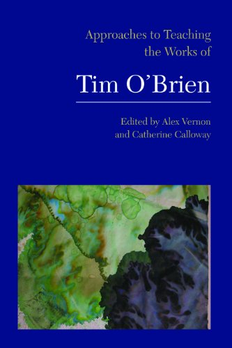 Approaches to Teaching the Works of Tim O'Brien (Approaches to Teaching World Literature) by The Modern Language Association of America