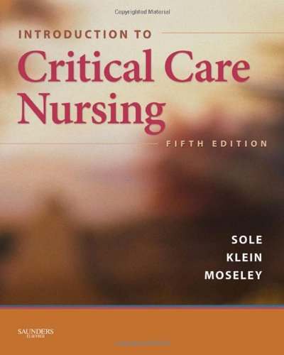 Introduction to Critical Care Nursing, 5e (Sole, Introduction to Critical Care Nursing) (Quick Clinical Care)