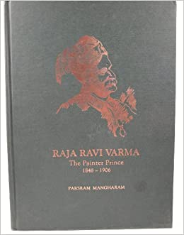 Buy Raja Ravi Varma The Painter Prince Book Online At Low Prices In India