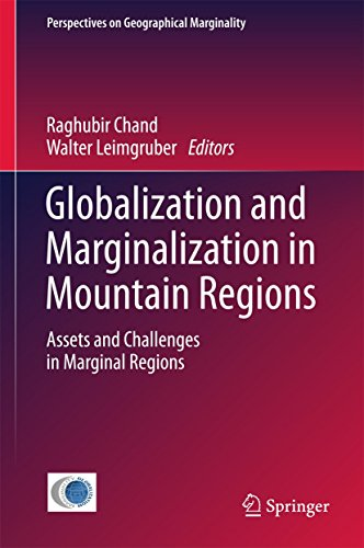 Globalization and Marginalization in Mountain Regions: Assets and Challenges in Marginal Regions (Perspectives on Geographical Marginality Book 1)
